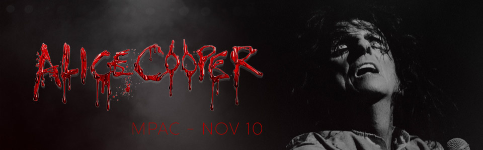 Alice Cooper at the MPAC on November 10th